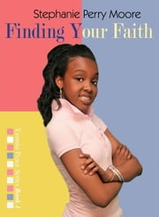Finding Your Faith ebook by Stephanie Perry Moore