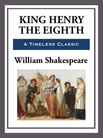 King Henry the Eighth ebook by William Shakespeare