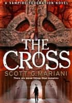 The Cross ebook by Scott G. Mariani