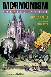 Mormonism For Beginners ebook by Stephen Carter,Jett Atwood,Jana Riess