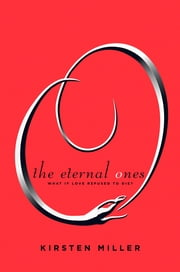 The Eternal Ones ebook by Kirsten Miller