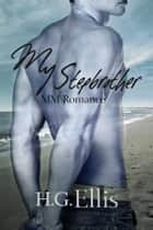 My Stepbrother (MM Romance) ebook by H.G. Ellis
