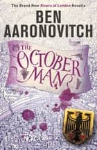 The October Man - A Rivers of London Novella eBook by Ben Aaronovitch
