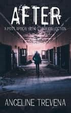 After: A Post Apocalyptic Story Collection ebook by Angeline Trevena