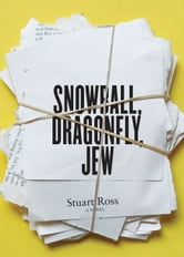 Snowball Dragonfly Jew ebook by Stuart Ross