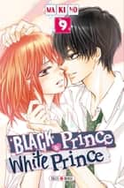 Black Prince and White Prince T09 ebook by Makino