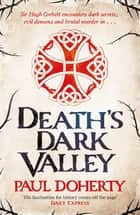 Death's Dark Valley (Hugh Corbett 20) ebook by Paul Doherty