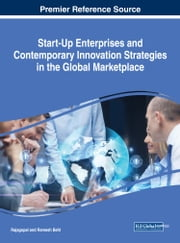 Start-Up Enterprises and Contemporary Innovation Strategies in the Global Marketplace ebook by Ramesh Behl, Rajagopal