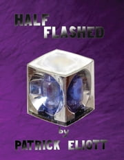 Half Flashed ebook by Patrick Elliott