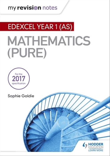 My Revision Notes: Edexcel Year 1 (AS) Maths (Pure) eBook by Sophie Goldie