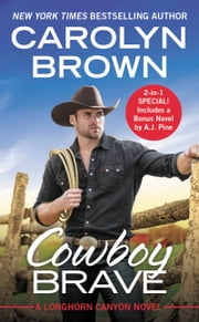 Cowboy Brave - Two full books for the price of one ebook by Carolyn Brown