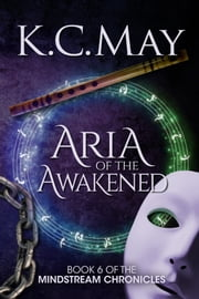 Aria of the Awakened ebook by K.C. May