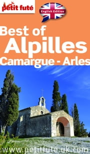 Best of Alpilles 2015 Petit Futé (avec cartes, photos + avis des lecteurs) ebook by Collectif,Dominique Auzias,Jean-Paul Labourdette