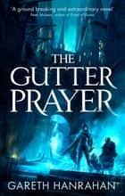 The Gutter Prayer - Book One of the Black Iron Legacy ebook by Gareth Hanrahan