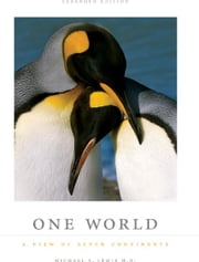 One World: A View of Seven Continents ebook by Michael S. Lewis M.D.