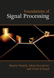 Foundations of Signal Processing ebook by Martin Vetterli,Jelena Kovačević,Vivek K Goyal