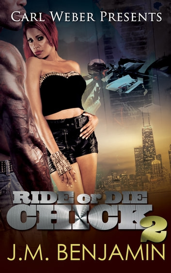 Carl Weber Presents Ride or Die Chick 2 eBook by J.M. Benjamin