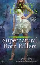 Supernatural Born Killers ebook by Casey Daniels