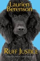 Ruff Justice ebook by Laurien Berenson