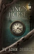 The King's Horse - Book 1 - A Mondus Fumus series ebook by Adam Dreece