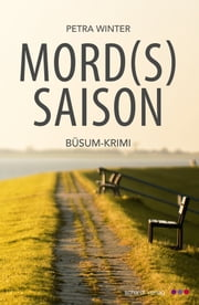 Mordssaison: Büsum-Krimi ebook by Petra Winter