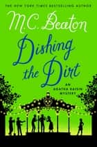 Dishing the Dirt ebook by M. C. Beaton