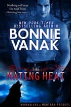 The Mating Heat ebook by Bonnie Vanak