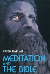 Meditation and the Bible ebook by Kaplan, Aryeh