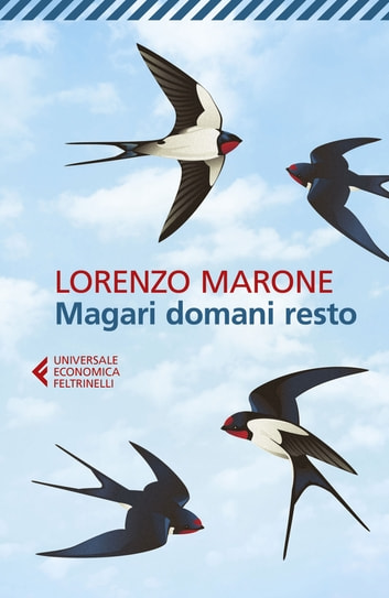 Magari domani resto eBook by Lorenzo Marone