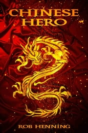 The Ultimate Fantasy: Chinese Hero ebook by Robert Henning