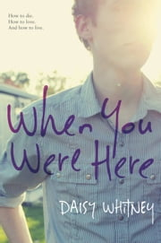When You Were Here ebook by Daisy Whitney