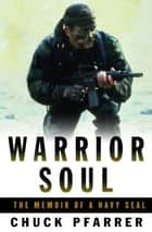 Warrior Soul ebook by Chuck Pfarrer