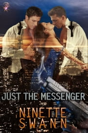 Just the Messenger ebook by Ninette Swann