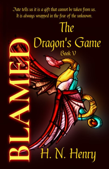 BLAMED The Dragon's Game Book V ebook by H. N. Henry