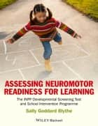 Assessing Neuromotor Readiness for Learning ebook by Sally Goddard Blythe