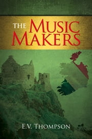 Music Makers ebook by E. V. Thompson