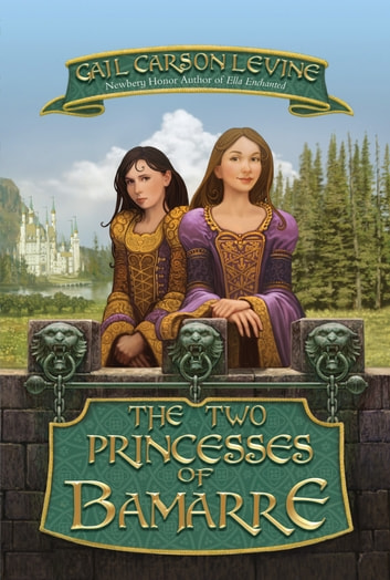 The Two Princesses of Bamarre ebook by Gail Carson Levine