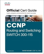 CCNP Routing and Switching SWITCH 300-115 Official Cert Guide ebook by David Hucaby