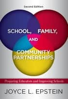 School, Family, and Community Partnerships ebook by Joyce L Epstein