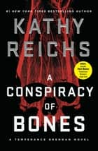 A Conspiracy of Bones ebook by Kathy Reichs