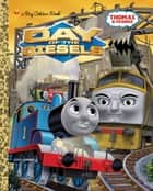 Day of the Diesels (Thomas & Friends) ebook by Tommy Stubbs,W. Awdry