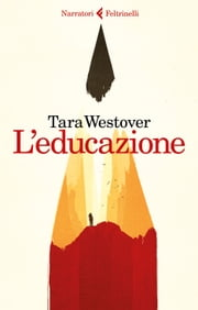 L'educazione ebook by Tara Westover, Silvia  Rota Sperti