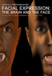 Emotional Expression: The Brain and the Face - Vol. 6 ebook by A. Freitas-magalhães