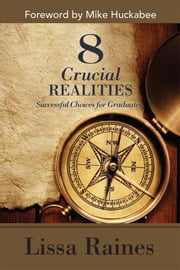 8 Crucial Realities ebook by Lissa Raines,Mike Huckabee