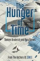 The Hunger of Time ebook by Damien Broderick, Rory Barnes