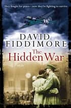 The Hidden War ebook by David Fiddimore