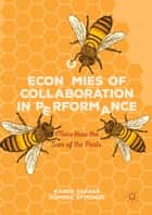 Economies of Collaboration in Performance - More than the Sum of the Parts ebook by Karen Savage, Dominic Symonds