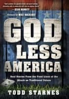 God Less America ebook by Todd Starnes