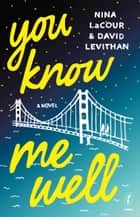 You Know Me Well ebook by David Levithan, Nina LaCour