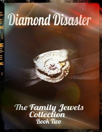 Diamond Disaster - The Family Jewels Collection Book Two ebook by Mara Reitsma